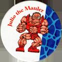 Monster Wrestlers in my pocket Julio-the-Mauler.