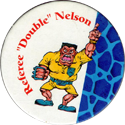 Monster Wrestlers in my pocket Referee-'Double'-Nelson.