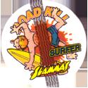Roadkill Slammas Surfer.