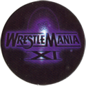 Panini Caps > World Wrestling Federation (WWF) 43-WrestleMania-XI.