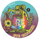 Rat Fink > Series 1 03-Eye-Catcher.