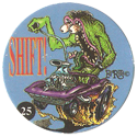 Rat Fink > Series 2 25-Shift!.