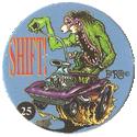 Rat Fink > Series 2 25-Shift!.