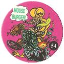 Rat Fink > Series 2 54-Mouse-Burger!.