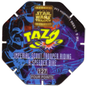 Tazos > Series 3 - Star Wars > 101-130 Techno 127-Imperial-Scout-Trooper-Riding-A-Speeder-Bike-(back).