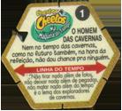 Tazos > Elma Chips > Chester Cheetos Na Máquina do Tempo 01-O-Homem-Das-Cavernas-(back).
