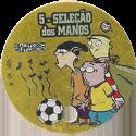Tazos > Elma Chips > Toon Tazo na Copa - gold 05-Seleção-dos-Manos.