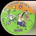 Tazos > Elma Chips > Toon Tazo na Copa - standard 24-O-Drible-da-Vaca.