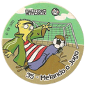 Tazos > Elma Chips > Toon Tazo na Copa - standard 35-Melando-o-Jogo.