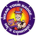 Tazos > Walkers > Looney Tunes Walkerman---Wear-Your-Badge...-He's-Coming!.