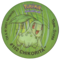 Tazos > Walkers > Pokémon 04-#152-Chikorita.