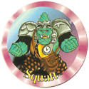 Universal Flip-Caps Association > Power Rangers 018-Squatt.