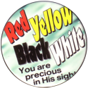 Unknown > Christian 16-Red-Yellow-Black-White-You-are-precious-in-his-sight.