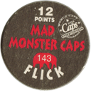 World Caps Federation > Mad Monster Caps > 139-150 Flick Back.