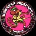 Worlds Of Fun Hawaiian Milkcaps > Fox Tennis Foxhunt.