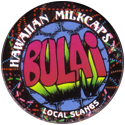 Worlds Of Fun Hawaiian Milkcaps > Local Slangs Bulai.
