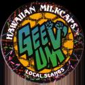Worlds Of Fun Hawaiian Milkcaps > Local Slangs Geev'-um.