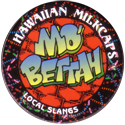Worlds Of Fun Hawaiian Milkcaps > Local Slangs Mo'-Bettah.