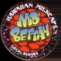Worlds Of Fun Hawaiian Milkcaps > Local Slangs Mo'-Bettah.