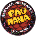 Worlds Of Fun Hawaiian Milkcaps > Local Slangs Pau-hana.