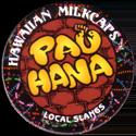Worlds Of Fun Hawaiian Milkcaps > Local Slangs Pau-hana.