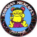 Worlds Of Fun Hawaiian Milkcaps > Mele Mouse Ka'eke'eke.