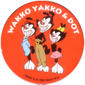 World POG Federation (WPF) > Canada Games > Post - Animaniacs 01-Wakko-Yakko-&-Dot.