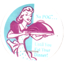 World POG Federation (WPF) > Classics 45-No-POG...-Until-You-Eat-Your-Dinner!.