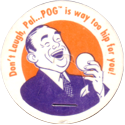World POG Federation (WPF) > Classics 49-Don't-Laugh,-Pal...POG-is-way-too-hip-for-you!.