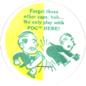 World POG Federation (WPF) > Classics 52-Forget-those-other-caps,-bub...-We-only-play-with-POG-HERE!.