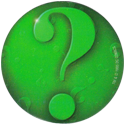 World POG Federation (WPF) > Crown Andrews > Batman Forever BF10-The-Riddler's-Mark.