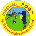 World POG Federation (WPF) > Dr. Martens Constable POG 02-Constable-Pog-says-'Find-somewhere-safe-to-play-not-near-the-road.'.
