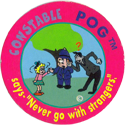 World POG Federation (WPF) > Dr. Martens Constable POG 04-Constable-Pog-says-'Never-go-with-strangers.'.