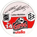 World POG Federation (WPF) > Nutella EM96 14-Lothar-Matthäus-(back).