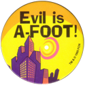 World POG Federation (WPF) > The Tick 17-Evil-is-A---Foot-I.