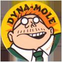 World POG Federation (WPF) > The Tick 40-Dyna-Mole-III.