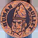 World POG Federation (WPF) > The Tick Kinis Bronze-Human-Bullet.